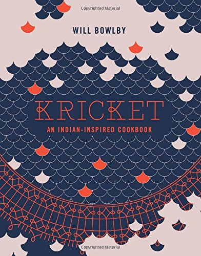 Kricket An Indian-inspired Cookbook [Bowlby, Will] (Tapa Dura)