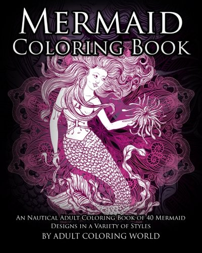 A Nautical Adult Coloring Book of 40 Mermaid Designs