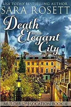 Death in an Elegant City (Murder on Location Book 4) by [Rosett, Sara]