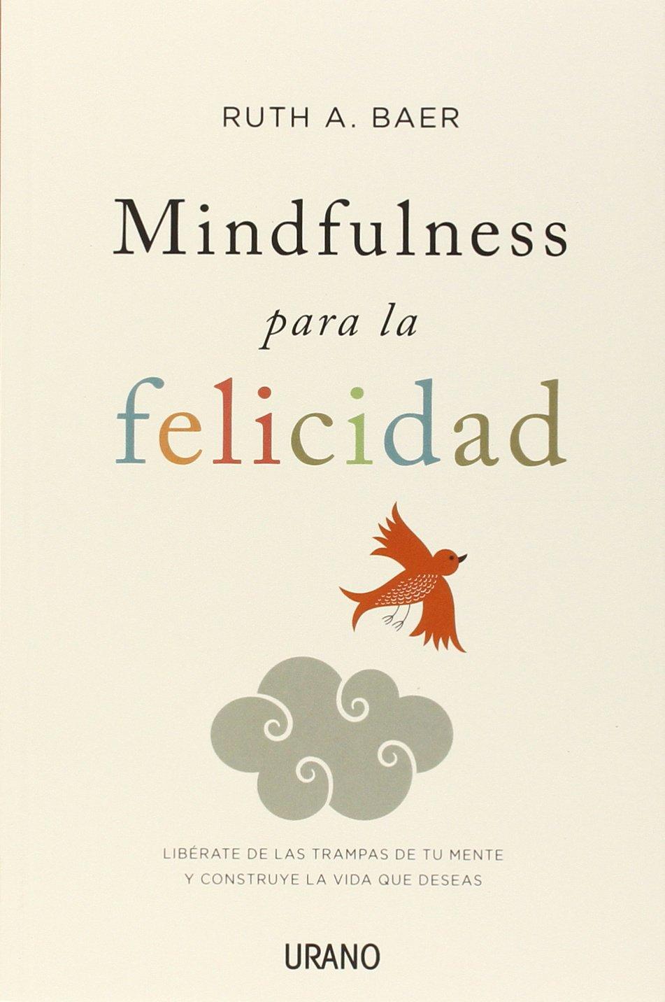 Mindfulness Para La Felicidad (Crecimiento personal)