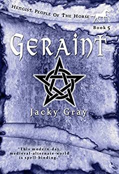 Geraint: Modern-day, Medieval-alternate-world (Hengist-People of the Horse Book 5) by [Gray, Jacky]