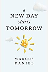 A New Day Starts Tomorrow Kindle Edition