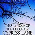 The Curse of the House on Cypress Lane: Bacalou's Revenge, Book 2   James Hunt