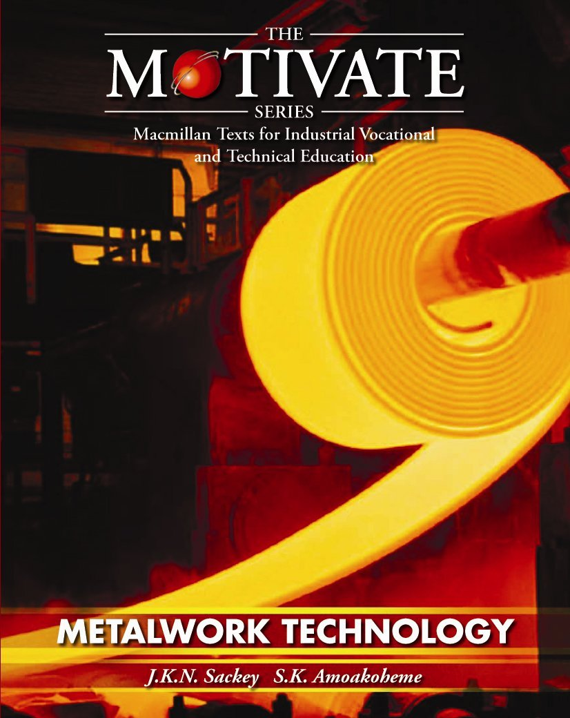 Metalwork technology motivate series sk amoakohene jkn metalwork technology motivate series sk amoakohene jkn sackey 9780333600542 amazon books fandeluxe Choice Image