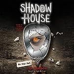No Way Out: Shadow House, Book 3 | Dan Poblocki