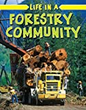Life in a Forestry Community, Lizann Flatt, 0778750868