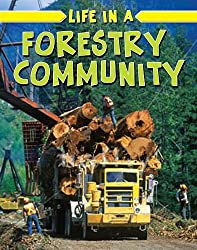 Life in a Forestry Community (Learn about Rural Life)