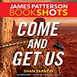 Come and Get Us | James Patterson,Shan Serafin