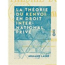 La Théorie du renvoi en droit international privé (French Edition)
