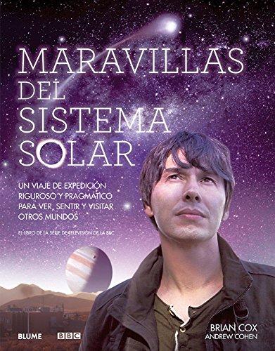 Descargar Libro Maravillas Del Sistema Solar: Un Viaje De Expedición Riguroso Y Pragmático Para Ver, Sentir Y Visitar Otros Mundos Brian Cox