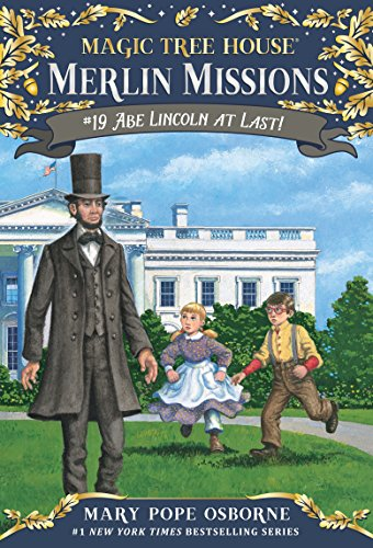 Abe Lincoln at Last! (Magic Tree House (R) Merlin Mission Book 19) -
