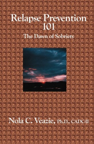 Read Online Relapse Prevention 101: The Dawn of Sobriety ebook