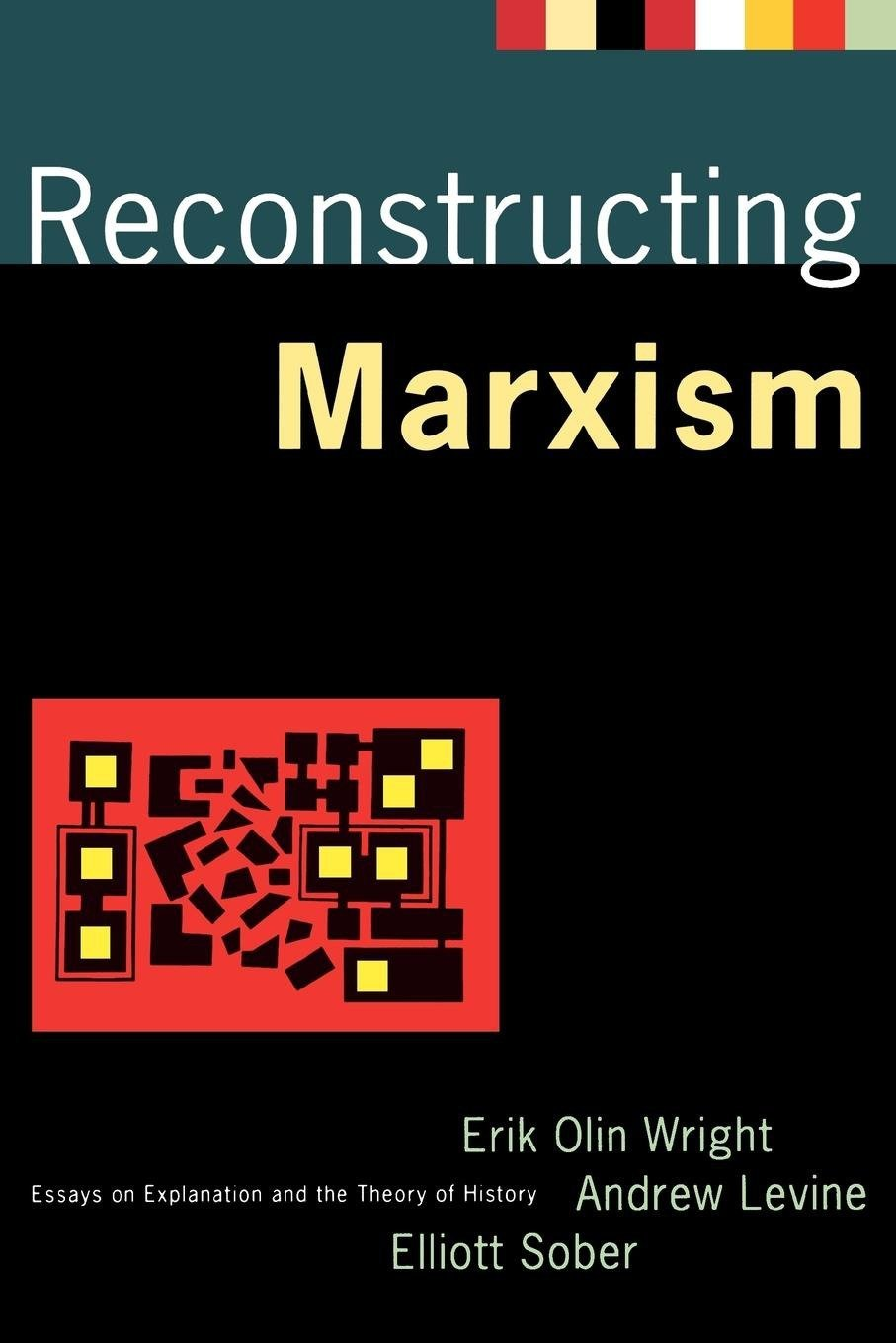 Essays On Different Topics In English Reconstructing Marxism Essays On Explanation And The Theory Of History  Erik Olin Wright Andrew Levine Elliott Sober  Amazoncom  Books Research Essay Proposal also High School Essay Format Reconstructing Marxism Essays On Explanation And The Theory Of  Business Ethics Essays