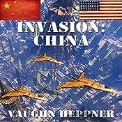 Invasion: China: Invasion America, Book 5 | Vaughn Heppner