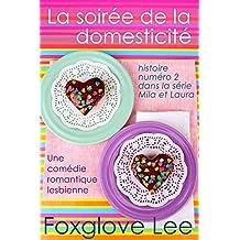 La soirée de la domesticité: une comédie romantique lesbienne (Mila et Laura t. 2) (French Edition)