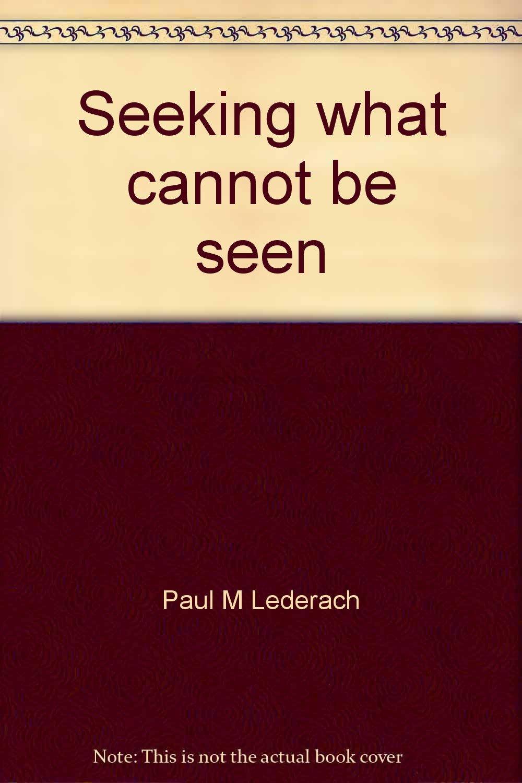 Read Online Seeking what cannot be seen: The Blooming Glen Mennonite Congregation, 250 years : 1753-2003 ebook