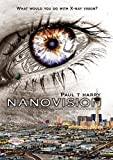 NANOVISION: What Would You Do With X-ray Vision?