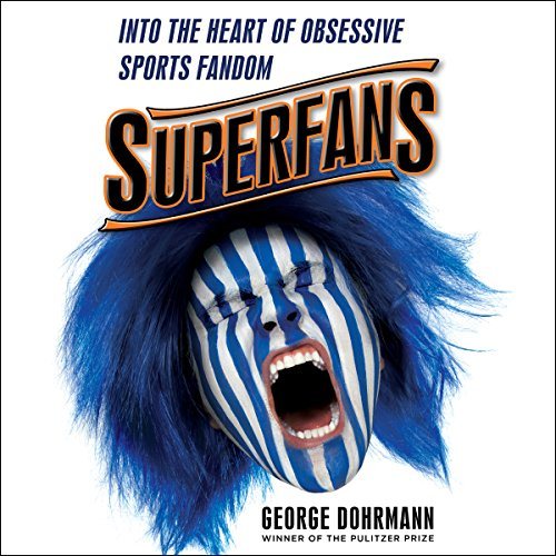 Superfans: Into the Heart of Obsessive Sports Fandom