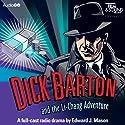 Dick Barton and the Li-Chang Adventure Radio/TV Program by Edward J. Mason Narrated by Douglas Kelly