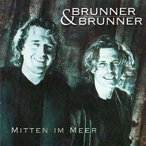 Brunner & Brunner - Mitten Im Meer By Brunner & Brunner - Zortam Music