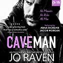 Caveman: A Single Dad Next Door Romance Audiobook by Jo Raven Narrated by Jacob Morgan, Anna Riordan