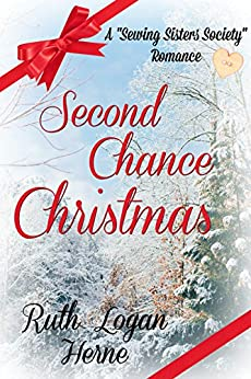 Second Chance Christmas: Heartwarming historical holiday romance by bestselling author (Sewing Sisters Society Book 2) by [Herne, Ruth Logan]