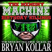 Birthday Killings: The Memory Machine, Book 2 | Bryan Kollar