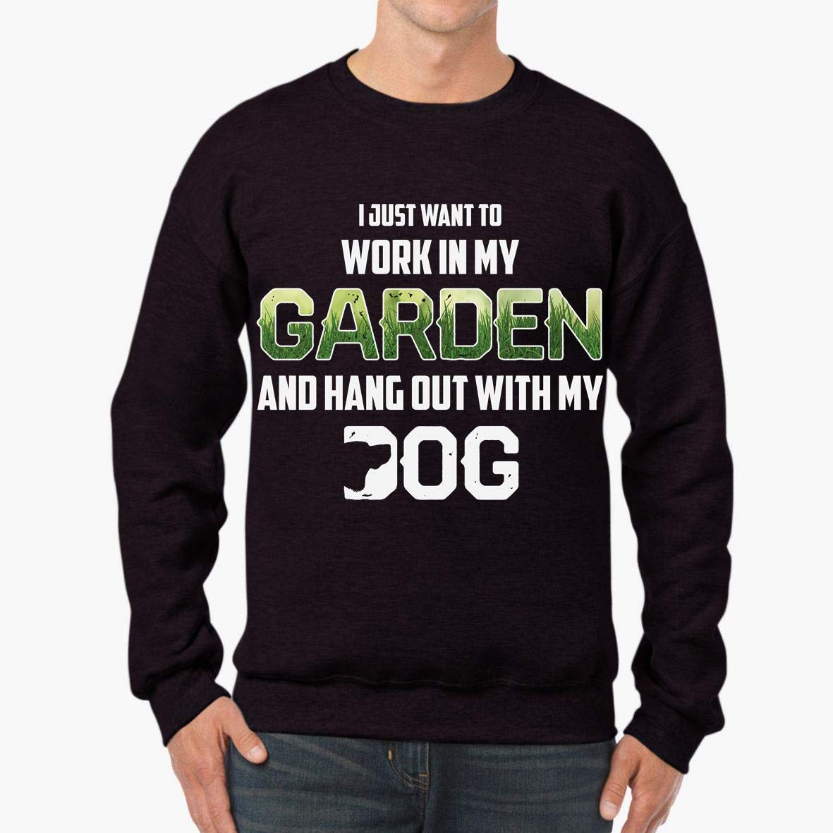 Work in My Garden and Hang Out with My Dog Funny Unisex Sweatshirt tee