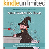 Witch Washes Her Hands (A Monster's Guide to Life...in a Pandemic Book 2)