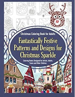 christmas coloring book for adults fantastically festive patterns and designs for christmas sparkle coloring books