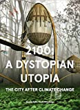 img - for 2100: A Dystopian Utopia / The City After Climate Change book / textbook / text book
