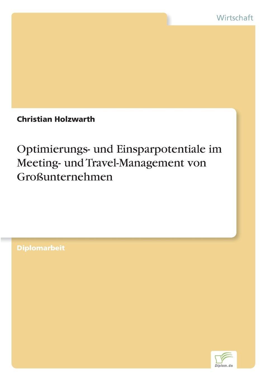 Optimierungs- und Einsparpotentiale im Meeting- und Travel-Management von Großunternehmen (German Edition) pdf