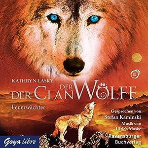 Feuerwächter (Der Clan der Wölfe 3) Hörbuch