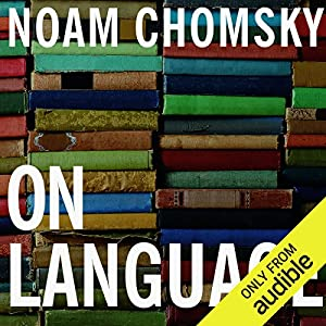 On Language: Chomsky's Classic Works 'Language and Responsibility' and 'Reflections on Language' Audiobook by Noam Chomsky, Mitsou Ronat Narrated by Fajer Al-Kaisi