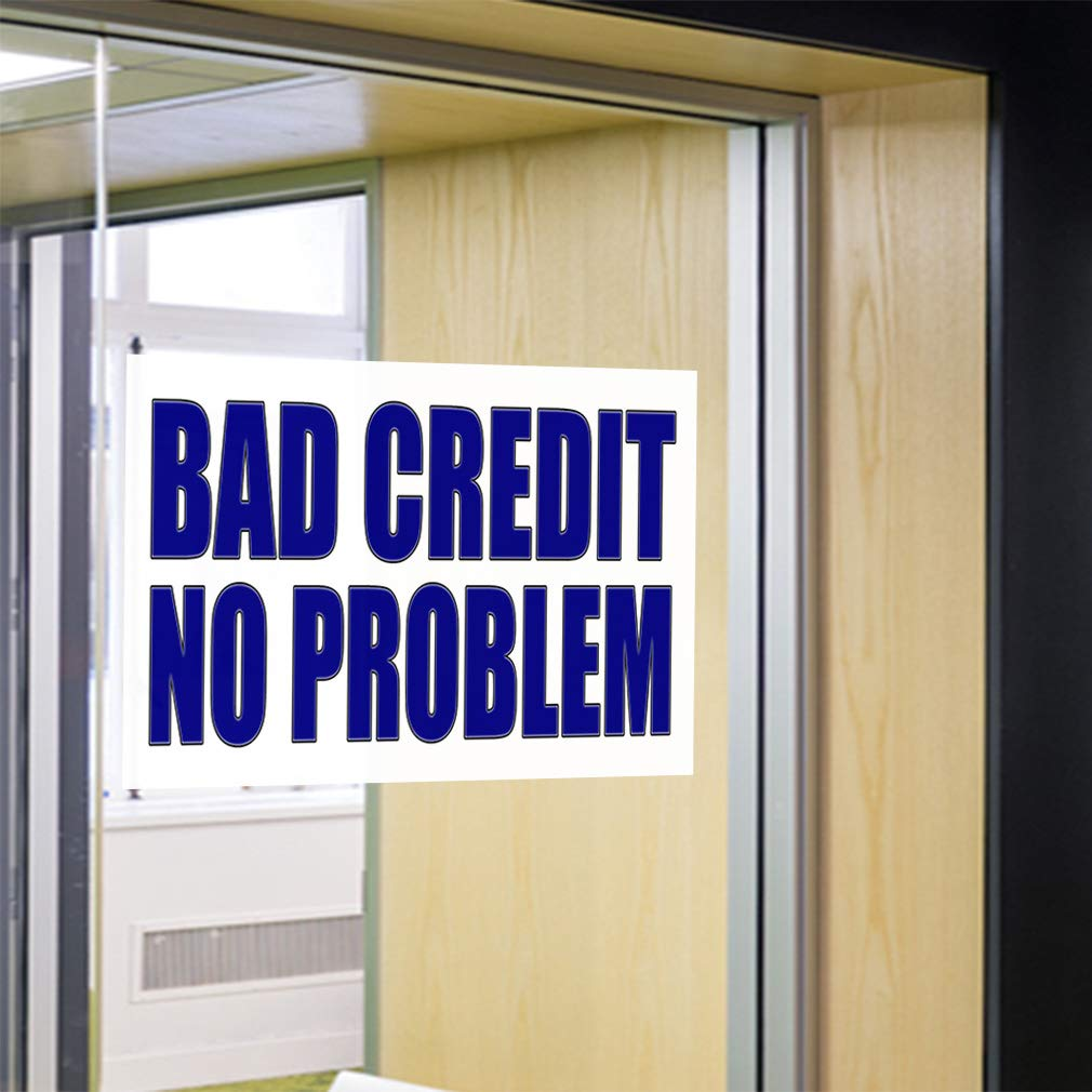 28inx20in, Decal Sticker Multiple Sizes Bad Credit No Problem White Business Buying Products with no Cards is not a Problem Outdoor Store Sign Blue