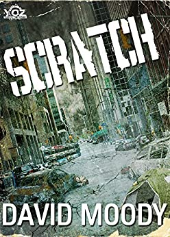 Scratch (Year of the Zombie Book 8) by [Moody, David]