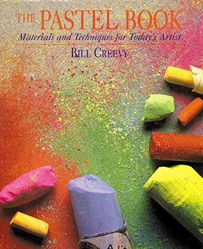 (The Pastel Book: Materials and Techniques for Today's Artist)