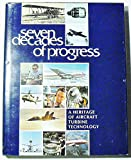 img - for Seven Decades of Progress: A Heritage of Aircraft Turbine Technology book / textbook / text book