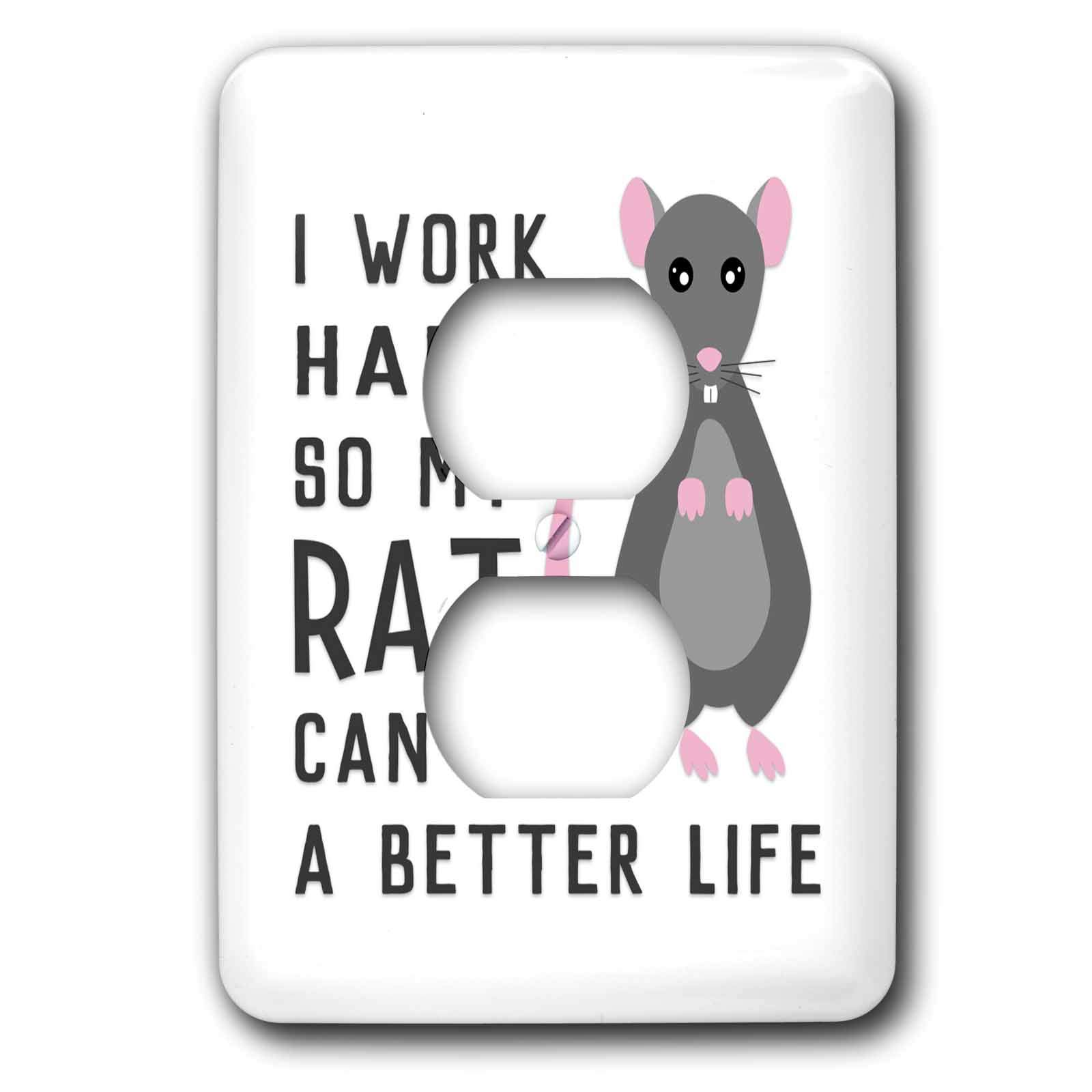 3dRose Janna Salak Designs Text Art - I Work Hard So My Pet Rat Can Have A Better Life - Light Switch Covers - 2 plug outlet cover (lsp_289661_6)