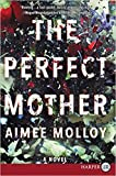 [By Aimee Molloy ] The Perfect Mother: A Novel (Paperback)【2018】 by Aimee Molloy (Author) (Paperback)