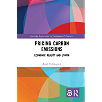 Pricing Carbon Emissions: Economic Reality and Utopia (Routledge Explorations in Environmental Economics) (English…
