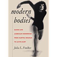Modern Bodies: Dance and American Modernism from Martha Graham to Alvin Ailey (Cultural Studies of the United States) book cover