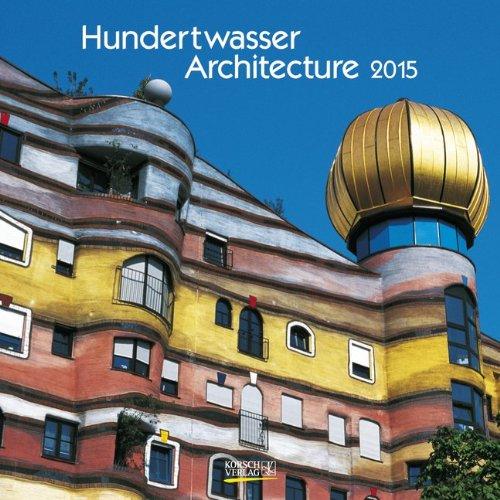 Hundertwasser Architecture 2015: Broschürenkalender mit Ferienterminen
