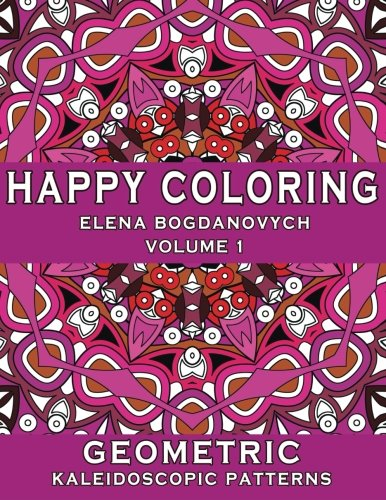 Happy Coloring: Geometric Kaleidoscopic Patterns (Volume 1)
