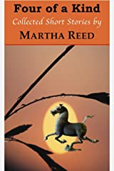 Four of a Kind: Collected Short Stories by Martha Reed Kindle Edition