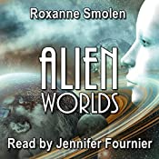 Alien Worlds: Colonial Scouts, Book 1 | Roxanne Smolen