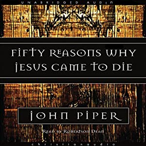 Fifty Reasons Why Jesus Came to Die Audiobook