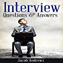 Interview Questions and Answers: The Best Answers to the Toughest Job Interview Questions Audiobook by Jacob Andrews Narrated by Dave Wright
