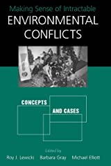 Making Sense of Intractable Environmental Conflicts: Concepts and Cases Kindle Edition