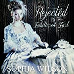 Rejected by the Embittered Earl | Sophia Wilson